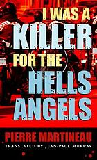 I was a killer for the Hells Angels : the true story of Serge Quesnel