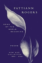 Song of the world becoming : new and collected poems, 1981-2001