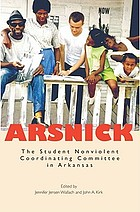 Arsnick : the Student Nonviolent Coordinating Committee in Arkansas