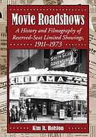 Movie roadshows : a history and filmography of reserved-seat limited showings, 1911-1973