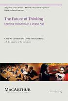 The future of thinking : learning institutions in a digital age
