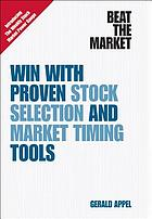 Beat the market : win with proven stock selection and market timing tools