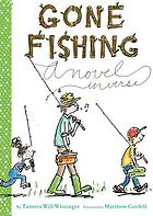 Gone fishing : a novel in verse