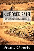A chosen path : from Moccasin Flats to Parliament Hill