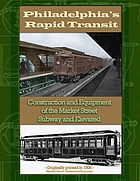 Philadelphia's rapid transit : being an account of the construction and equipment of the Market Street Subway-Elevated and its place in the great system and service of the Philadelphia Rapid Transit Company : together with a revierw of the work of the Millard Construction Co.