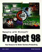 Managing with Microsoft Project 98