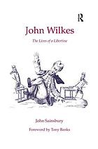 John Wilkes : the lives of a libertine