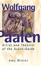 Wolfgang Paalen : artist and theorist of the avant-garde