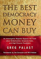 The best democracy money can buy : an investigative reporter exposes the truth about globalization, corporate cons, and high finance fraudsters