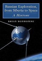 Russian exploration, from Siberia to space : a history