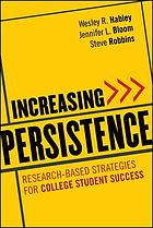 Increasing persistence : research-based strategies for college student success