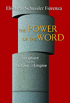 The power of the word : Scripture and the rhetoric of empire