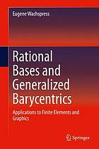 Rational bases and generalized barycentrics : applications to finite elements and graphics