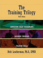 The training trilogy : conducting needs assessments, designing programs, training skills