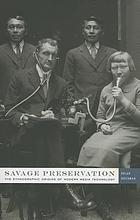 Savage preservation : the ethnographic origins of modern media technology
