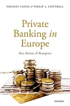 Private Banking in Europe : Rise, Retreat, and Resurgence