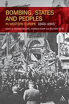 Bombing, states and peoples in Western Europe : 1940 - 1945
