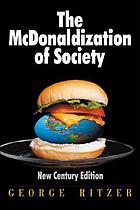 The McDonaldization of society : New century edition