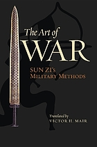 The Art of War : Sun Zi's Military Methods.