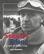 The soldier's friend : a life of Ernie Pyle