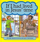 If I had lived in Jesus' time