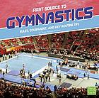 First Source to Gymnastics : Rules, Equipment, and Key Routine Tips