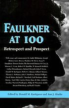 Faulkner at 100 : retrospect and prospect