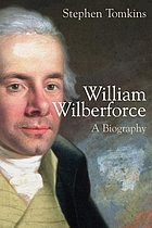 William Wilberforce : a biography