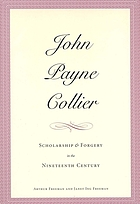 John Payne Collier : scholarship and forgery in the nineteenth century