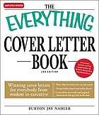 The everything cover letter book : winning cover lettters for everybody from student to executive