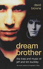 Dream brother : the lives and music of Jeff and Tim Buckley