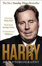 Harry Redknapp : always managing : my autobiography