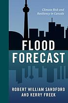 Flood forecast : climate risk and resiliency in Canada