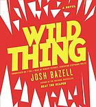 Wild thing : a novel