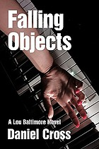 Falling objects : a Lou Baltimore novel