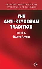 The anti-Keynesian tradition