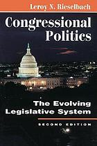 Congressional politics : the evolving legislative system