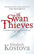 The swan thieves : a novel.