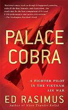 Palace cobra : a fighter pilot in the Vietnam air war