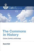 The commons in history : culture, conflict, and ecology