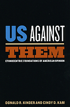 Us against them : ethnocentric foundations of American opinion
