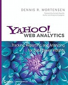 Yahoo! Web analytics : tracking, reporting, and analyzing for data-driven insights