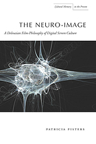 The neuro-image : a Deleuzian film-philosophy of digital screen culture