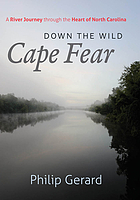 Down the wild Cape Fear : a river journey through the heart of North Carolina