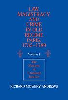 Law, magistracy, and crime in Old Regime Paris, 1735-1789