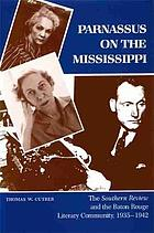 Parnassus on the Mississippi : the Southern review and the Baton Rouge literary community, 1935-1942