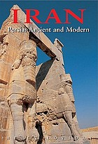 Iran : Persia: ancient and modern