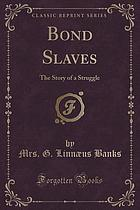 Bond slaves : the story of a struggle