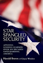Star spangled security : applying lessons learned over six decades safeguarding America