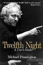Twelfth night : a user's guide
